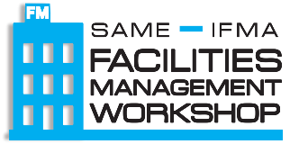 SAME - IFMA Facilities Management Workshop